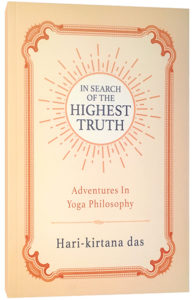 In Search of the Highest Truth, a book by Hari-kirtana das