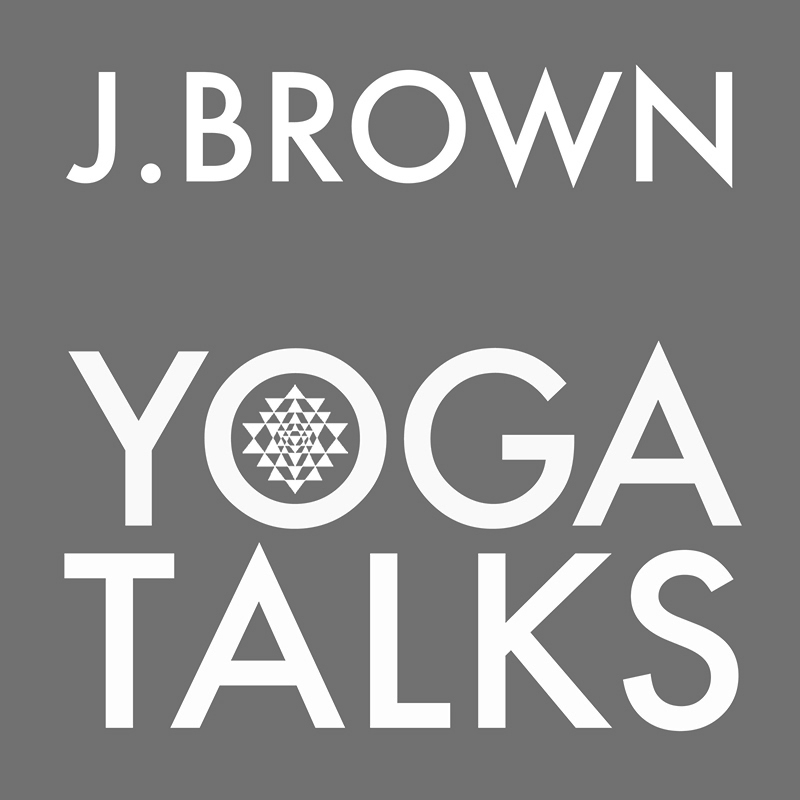 J.Brown Yoga Talks Image